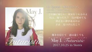 "May J. / Sparkle −輝きを信じて− [with lyrics] (2017.10.25 ALBUM ""Futuristic"")"