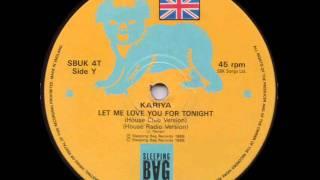 Kariya - Let Me Love You For Tonight (House Club Version) HQ