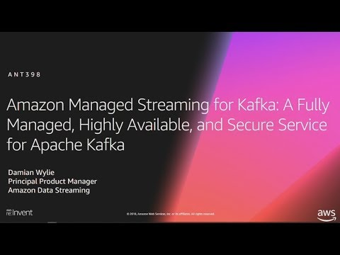 AWS re:Invent 2018: [NEW LAUNCH!] Amazon Managed Streaming for Kafka (Amazon MSK) (ANT398 )