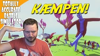 ⚔ KÆMPEN! - Totally Accurate Battle Simulator dansk Ep 2 🗡
