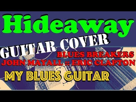 HIDEAWAY Guitar Cover :: John Mayall and the Bluesbreakers with Eric Clapton