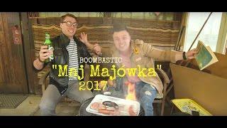 Boombastic - Maj Majówka🍡🍺🔥🎶 (nowość 2017)