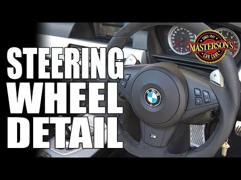 How To Detail Your Steering Wheel - Masterson's Car Care - Auto Detailing Tips & Tricks