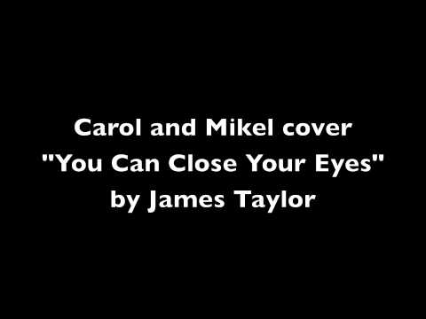 """You Can Close Your Eyes"" by James Taylor Covered by Carol Marsh and Mikel Larrinaga"