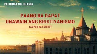 """""""Red Re-Education sa Bahay"""" - Paano ba Dapat Unawain ang Kristiyanismo? (Clip 5/7)"""