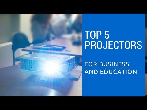 Top 5 Best Projectors for business and education in 2018