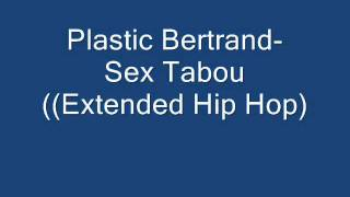 Plastic Bertrand-  Sex Tabou (Extended Hip Hop)