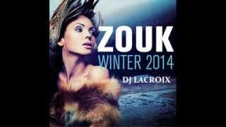 New Mix Kizomba Zouk Love 2014 Mix By Dj Lacroix 971 Avec STONY-KAYSHA-ELIZIO-NELSON FREITAS-....