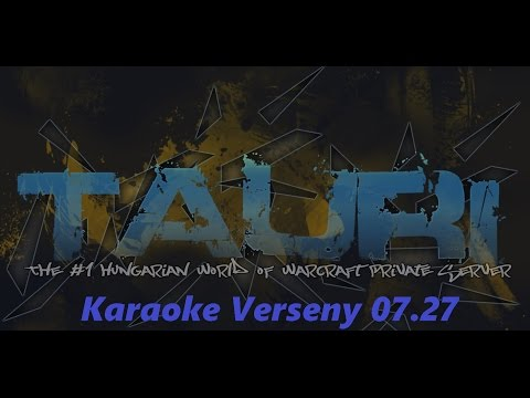 Tauri WoW Karaoke Verseny 2014.07.27