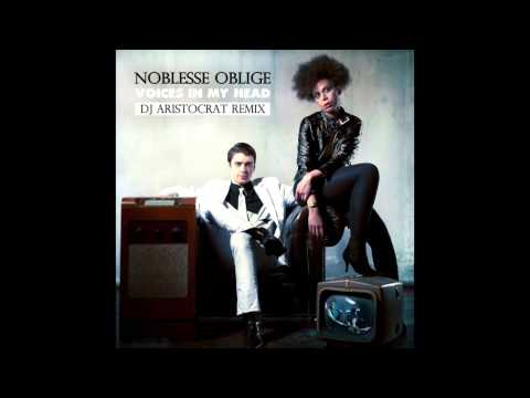 Noblesse Oblige - Voices In My Head (Dj Aristocrat Remix) Video