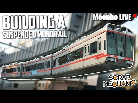 Building a SUSPENDED MONORAIL SYSTEM! - Moonbo LIVE - Scrap Mechanic Gameplay