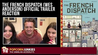 Download THE FRENCH DISPATCH (Wes Anderson) OFFICIAL TRAILER - The Popcorn Junkies Trailer Reaction Mp3 and Videos