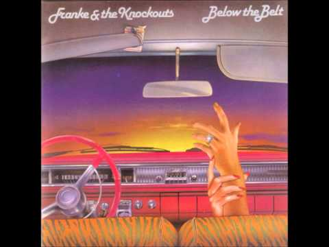 Just What I Want - FRANKE AND THE KNOCKOUTS