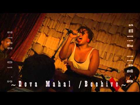 Deva Mahal at The Beehive!