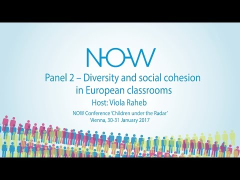 NOW 2017 - Panel 2 - Diversity and social cohesion in European classrooms