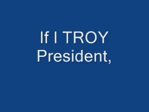 if troy was president!