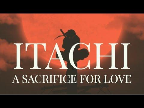 Naruto - Itachi Uchiha: A Sacrifice For Love