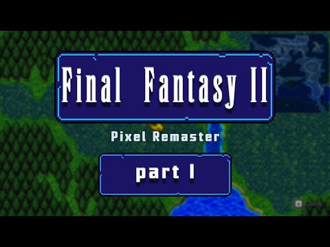 1. Let's Play Final Fantasy II - Pixel Remaster (Steam/PC)
