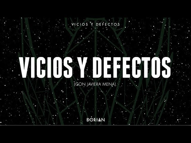 dorian-vicios-y-defectos-feat-javiera-mena-lyric-video-dorian-canal