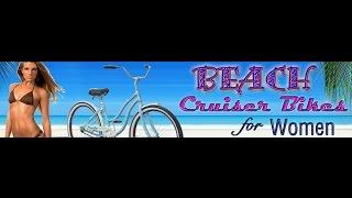 Beach Cruiser Bikes - Beach Cruiser Bikes For Women - Beach Cruiser Bikes For Sale