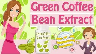 Green Coffee Bean Extract, Popular Weight Loss Supplements