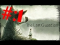 The last guardian    Español    Episodio 1 Una Nueva gran aventura