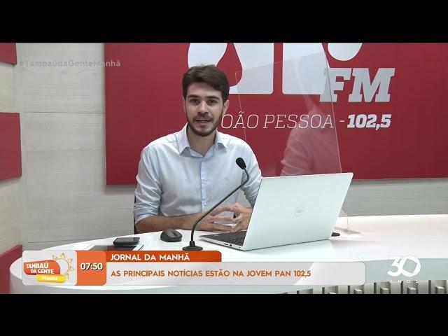 Jornal da Manhã: As principais notícias estão na Jovem Pan 102,5 - Tambaú da Gente Manhã