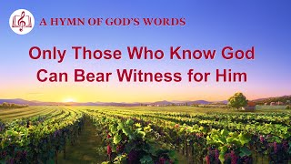 "2020 English Christian Song | ""Only Those Who Know God Can Bear Witness for Him"""