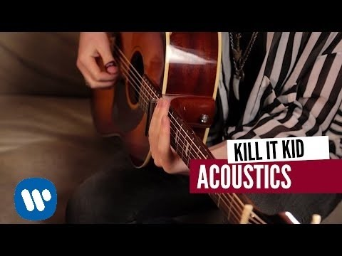 Kill It Kid - I'll Be The First (Live & Acoustic)