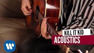 Kill It Kid - I