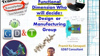 Functional Dimenssion who will decide in GD&T?Resolve the dimension conflict
