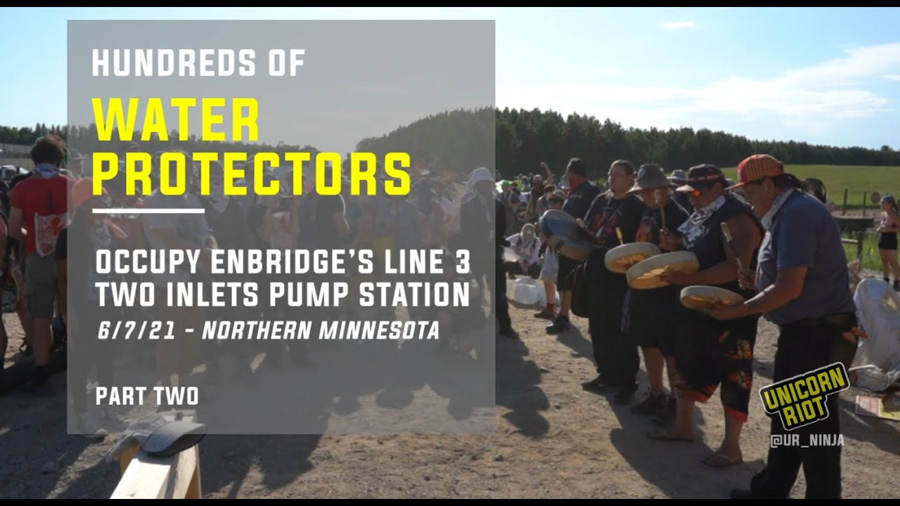 Hundreds of Water Protectors Occupy Enbridge's Line 3 Two Inlets Pump Station Pt. 2
