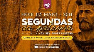 SEGUNDAS DA PALAVRA 03.05.21 | Rev. Romer Cardoso