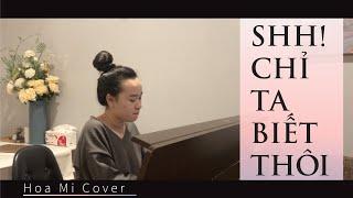 SHH! CHỈ TA BIẾT THÔI | CHI PU  (Chị Chị Em Em OST) - Cover #HoạMi