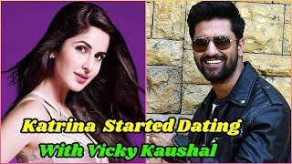Katrina Kaif Started Dating Vicky Kaushal