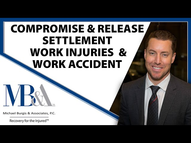 Compromise & Release Settlement.Work injuries & work accident.Workers compensation lawyer