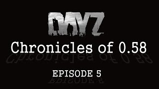 "Darkness Falls! - EP.5 ★DayZ StandAlone ★ ""The Chronicles of 0.58"" 