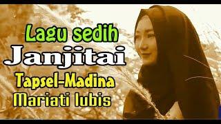 Download lagu LAGU SEDIH MARIATI LUBIS/JANJITAI LAGU LAWAS ORIGINAL TAPSEL MADINA