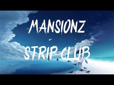 Mansionz - Strip Club (Lyrics / Lyric Video)