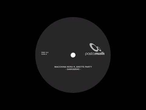 Macchina Nera Feat. Anette Party - Gangbäng