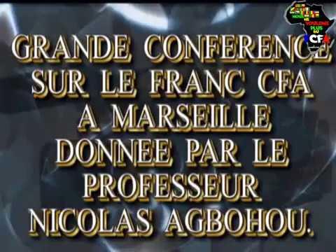NICOLAS AGBOHOU GRANDE CONFERENCE SUR LE FRANC CFA A MARSEILLE clipped~1 clipped