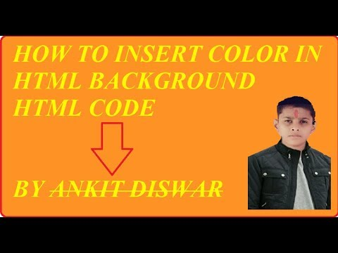 HOW TO INSERT BACKGROUND COLOR IN HTML BY ANKIT DISWAR**