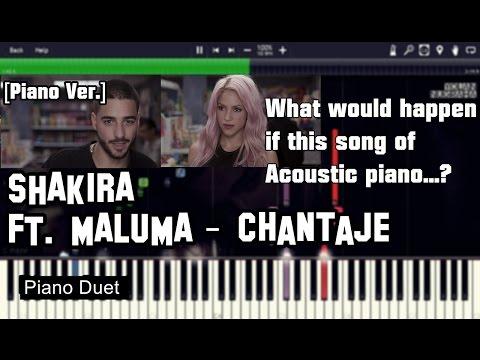 [Piano Ver.] Shakira - Chantaje Ft  Maluma Instrumental Piano Sheet (synthesia)