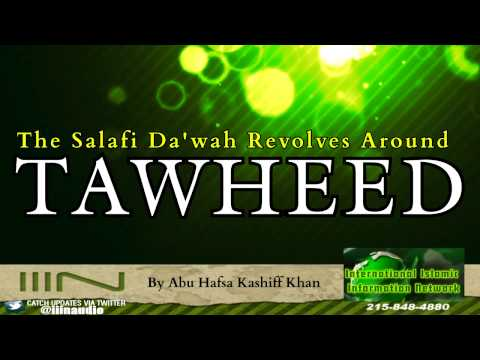 The Salafi Da'wah Revolves Around Tawheed