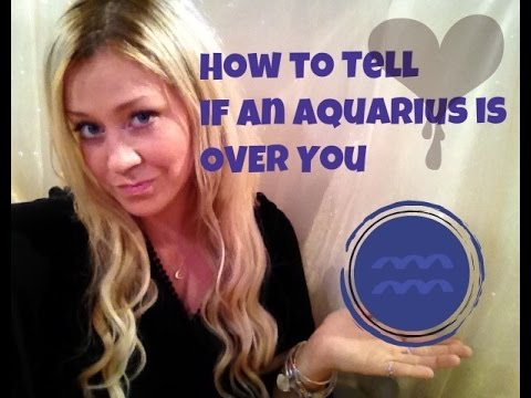 How to Tell if an Aquarius is Over You