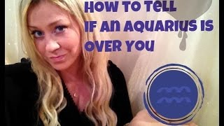 To aquarius an man How over get