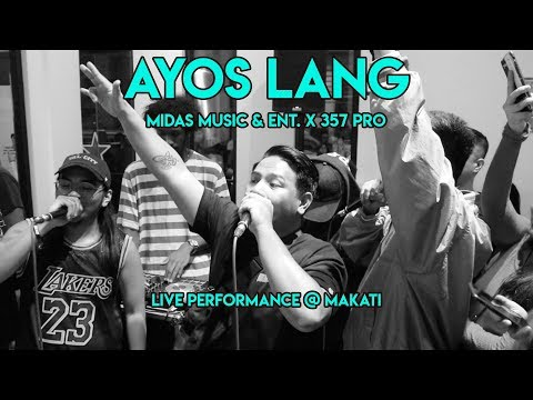 MIDAS  & ENTERTAINMENT X 357 PRO - AYOS LANG  PERFORMANCE  MAKATI