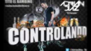 Tito el Bambino - Controlando ( Dj Adrian Diaz Extended edit ) #ElFaraon