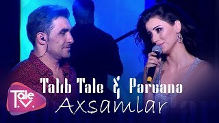 Talıb Tale & Pərvanə - Axşamlar (Konsert-2018)