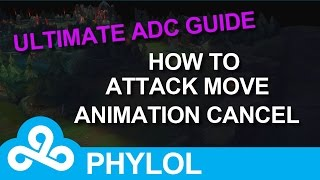 How to ATTACK MOVE / ANIMATION CANCEL - Ultimate ADC Guide Episode 2